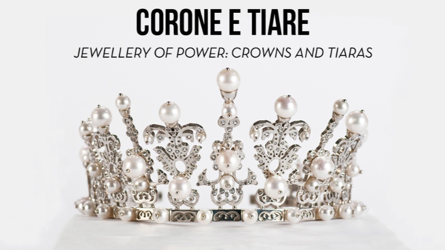 Jewels of power – Crowns and Tiaras at the Vicenza Jewel Museum